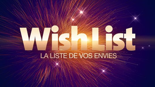 Wish list : la liste de vos envies en streaming